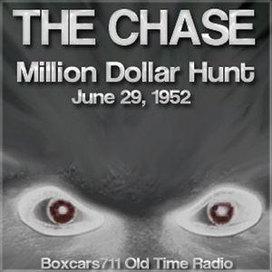 The Chase - Million Dollar Hunt (06-29-52)