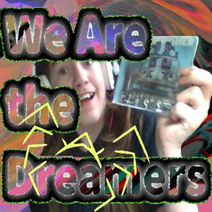 We Are The Dreamers - Radioshow Ep 34 -The Universal Un/known