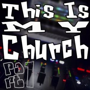 This Is My Church Pt1