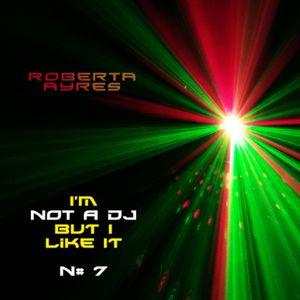 I'm Not A DJ (But I Like It) N# 7