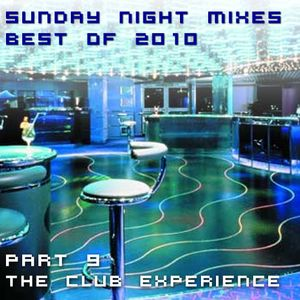 Sunday Night Mixes, best of 2010: Part 9 - The Club Experience