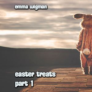 Emma Wigman - EASTER TREATS part 1 (march/2016)