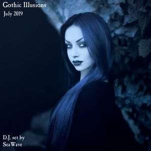 Gothic Illusions - July 2019 by DJ SeaWave