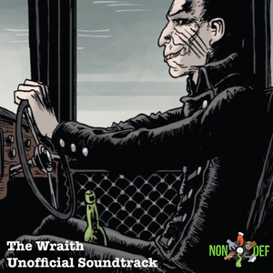 NonDef Unofficial Soundtrack to The Wraith