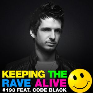 Keeping The Rave Alive Episode 193 featuring Code Black