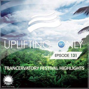 Ori Uplift – Uplifting Only 131 (Trancervatory Festival Highlights)
