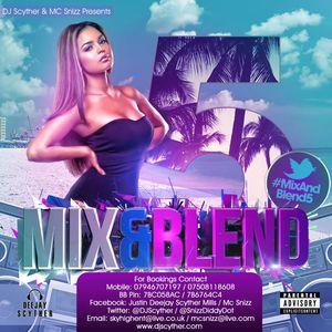 @DJScyther & @SnizzDiddyDot Presents #MixAndBlend5