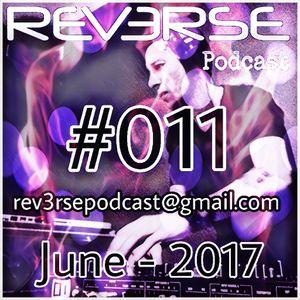 REV3RSE Podcast #011 (June, 2017)