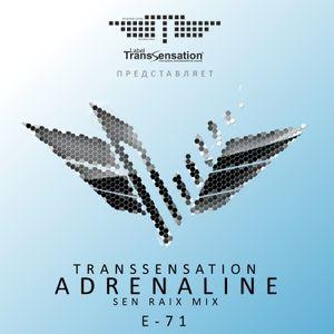 Transsensation - Adrenaline - Episode 071 - Sen Raix mix