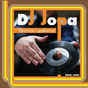 DJ Jopa - Rezanje i grebanje /Kopaj ovo! mixtape/