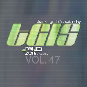 Thanks God It's Saturday Vol.47 - RAUM+ZEIT DJ MIX 16.07.2016