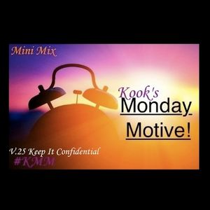 Kook's Monday Motive - V.25 Keep It Confidential