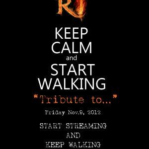 Tribute to... Keep Calm & Start Walking (9-11-12 R1Radio)