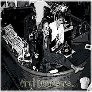 Vinyl Decadence...
