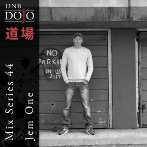 DNB Dojo Mix Series 44: Jem One