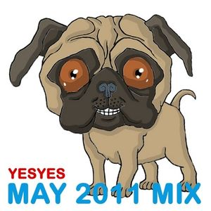 YESYES - MAY 2011 MIX