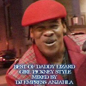 DADDY LIZARD GIRL PICKNEY STYLE MIXED BY DJ EMPRESS ANJAHLA