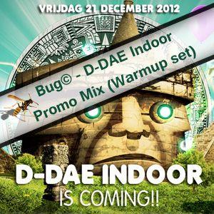 Bug© - D-DAE - Indoor 21-12-2012 Doomsday Promo (Warmup set)