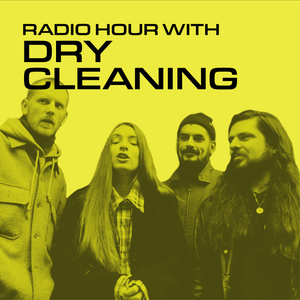 Radio Hour with Dry Cleaning