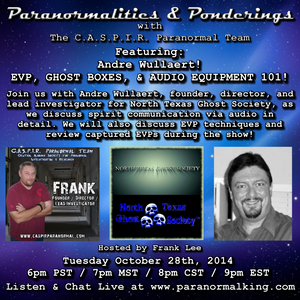 Paranormalities & Ponderings featuring guest Andre Wullaert - EVP & Audio 101! Hosted by Frank Lee