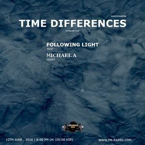 Following Light - Time Differences 214 (12th June 2016) on TM-Radio