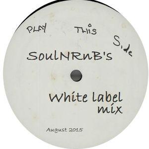 SoulNRnB's White Label Mix Aug 15