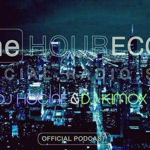 HOCINE & Dj Kimox-ONE HOUR (RECORD) RADIO SHOW #064
