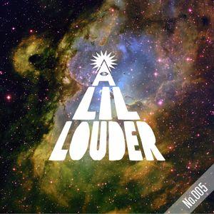 A Lil' Louder Radio 005