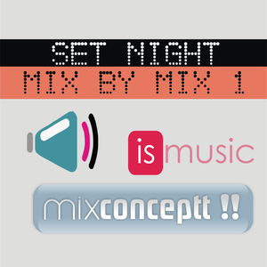 SET NIGHT MIX BY MIX 1 (By mixconceptt)