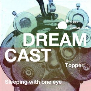 Topper - Dreamcast #6 - Sleeping With One Eye