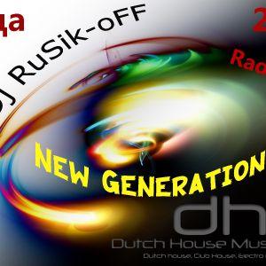 RadioShow New Generation #19 - mixed by Dj RuSik-oFF [Dutch Radio]