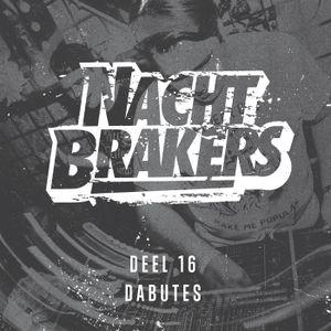 Nachtbrakers Mixtape 16 - Dabutes