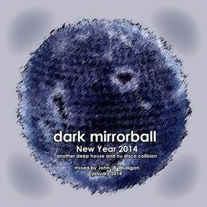 Dark Mirror Ball - New Year 2014