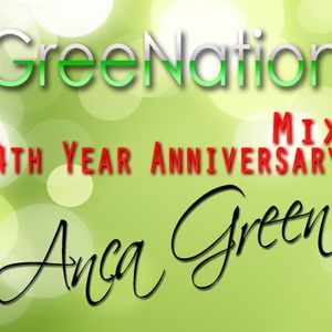 Anca Green - GreeNation (4th Anniversary Mix)