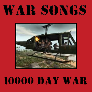 War Songs 10,000 Day War
