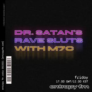 Dr. Satan's Rave Sluts w/ M7C @ Entropy FM 01/22/21