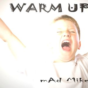 mAd Mike - Warm Up!