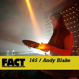 FACT Mix 165: Andy Blake