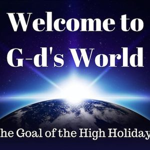 029 Welcome to G-d s World   The Goal of the High Holidays