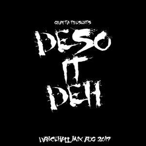 GRAFTA - DESO IT DEH MIX - AUG 2019