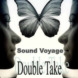 "Sound Voyage Radio Show feat the Double Take segment: ""Light My Fire"" 1/29/14"