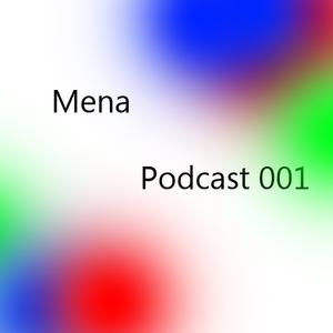 Mena [Podcast 001]