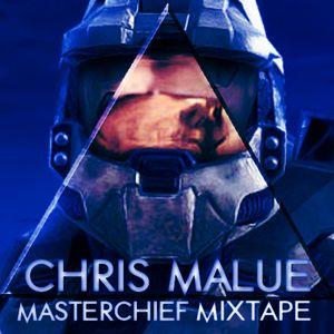 Chris Malue - Masterchief Mixtape