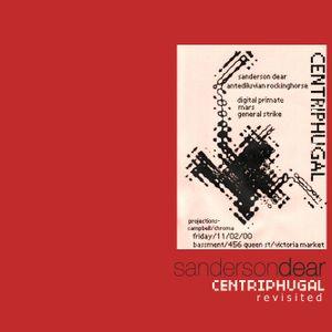 Sanderson Dear - Centriphugal Revisited