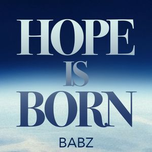 Hope Is Born - Babz - 18Dec2016 AM