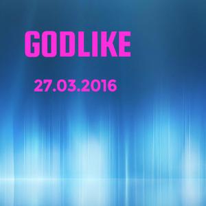 GODL1KE - 27.03.2016