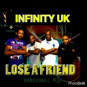 INFINITY UK LOSE A FRIEND CLEAN DANCEHALL MIX