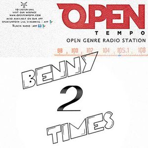 June 28 - Benny Two Times - Open Tempo FM