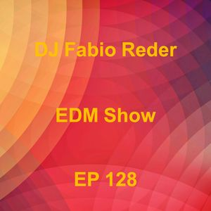 DJ Fabio Reder 2017 EDM SHOW 128