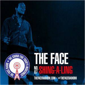 The Face #07: Shing-A-Ling 10 August 2014